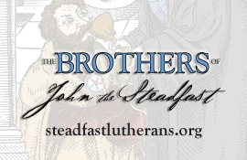 The Brothers of John the Steadfast, steadfastlutherans.org